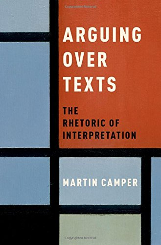 دانلود کتاب Arguing over Texts: The Rhetoric of Interpretation