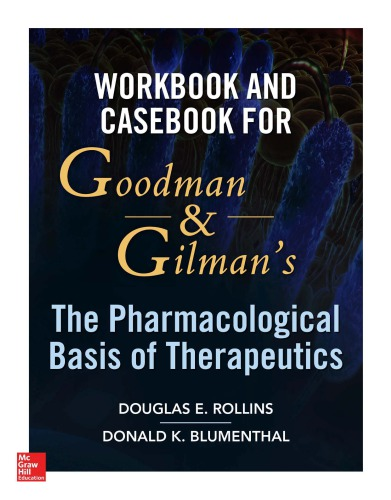 دانلود کتاب Workbook and Casebook for Goodman and Gilman's The Pharmacological Basis of Therapeutics 0071793364