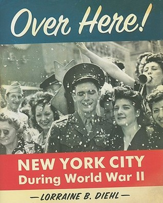 دانلود کتاب Over Here!: New York City During World War II 0061431346