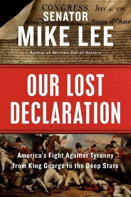 دانلود کتاب Our Lost Declaration: America's Fight Against Tyranny from King George to the Deep State 0525538550