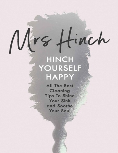 دانلود کتاب Hinch Yourself Happy All The Best Cleaning Tips To Shine Your Sink And Soothe Your Soul 0241399750 از ستاتیرا