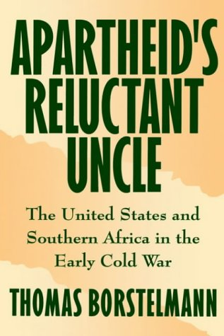 دانلود کتاب Apartheid's Reluctant Uncle: The United States and Southern Africa in the Early Cold War 0195079426