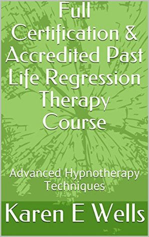 دانلود کتاب Full Certification & Accredited Past Life Regression Therapy Course: Advanced Hypnotherapy Techniques از ستاتیرا