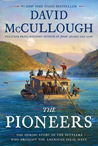 دانلود کتاب The Pioneers: The Heroic Story of the Settlers Who Brought the American Ideal West [Original retail ed.] 1501168681
