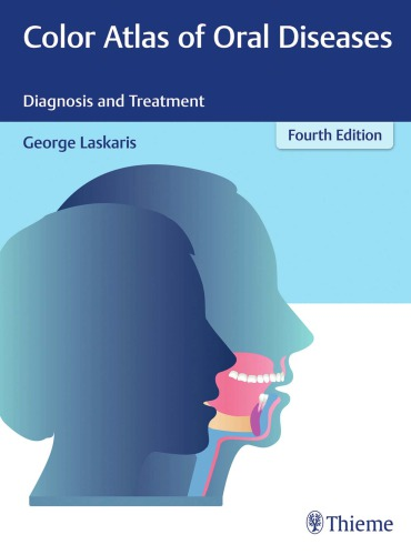 دانلود کتاب Eğitim TanrısıColor Atlas of Oral Diseases: Diagnosis and Treatment [4th Edition] 9783131647542 از ستاتیرا