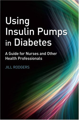 دانلود کتاب Using Insulin Pumps in Diabetes: A Guide for Nurses and Other Health Professionals [1 ed.] 9780470059258