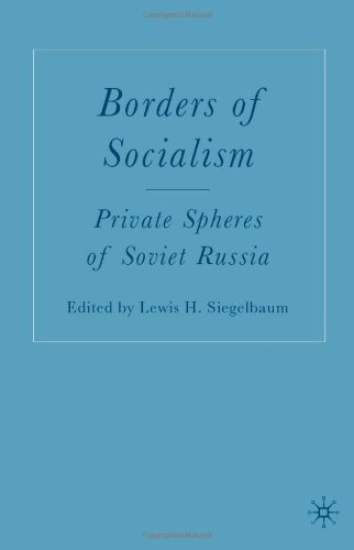 دانلود کتاب Borders of Socialism: Private Spheres of Soviet Russia [First Edition] 1403969841