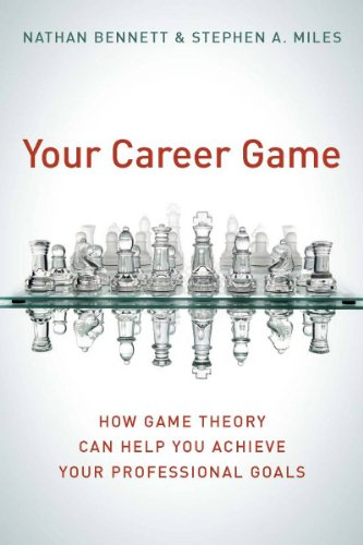 دانلود کتاب Your Career Game: How Game Theory Can Help You Achieve Your Professional Goals [1 ed.] 0804756287
