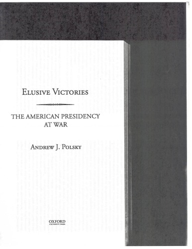 دانلود کتاب Elusive victories: The American presidency at war 978-0-19-986093-7 از ستاتیرا