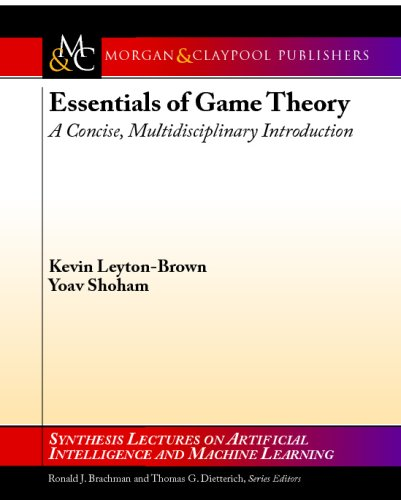 دانلود کتاب Synthesis Lectures on Artificial Intelligence and Machine LearningEssentials of game theory [1 ed.] 1598295934