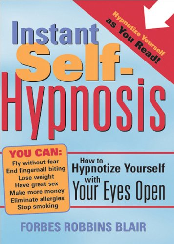 دانلود کتاب Instant self-hypnosis: how to hypnotize yourself with your eyes open 9781402202698
