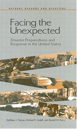 دانلود کتاب Facing the Unexpected: Disaster Preparedness and Response in the United States 0309069998