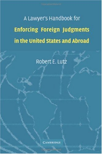 دانلود کتاب A lawyer's handbook for enforcing foreign judgments in the United States and abroad 0521858747
