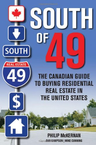 دانلود کتاب South of 49: The Canadian Guide to Buying Residential Real Estate in the United States [1 ed.] 0470161310