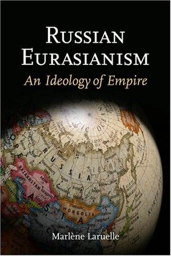 دانلود کتاب Russian Eurasianism: An Ideology of Empire (Woodrow Wilson Center Press) 080189073X