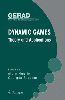 دانلود کتاب Gerd 25th Anniversary SeriesDynamic Games: Theory and Applications [1 ed.] 0387246010