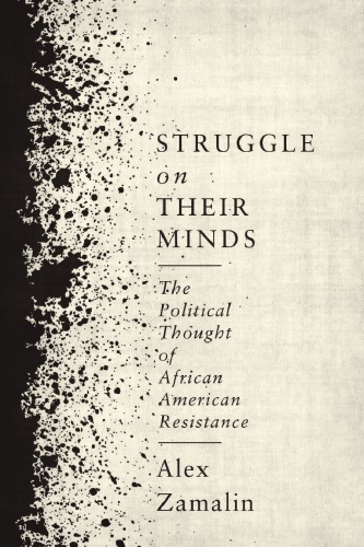 دانلود کتاب Struggle on Their Minds: The Political Thought of African American Resistance 0231543476