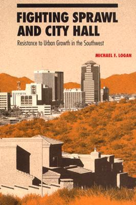 دانلود کتاب Fighting Sprawl and City Hall: Resistance to Urban Growth in the Southwest 0816515530