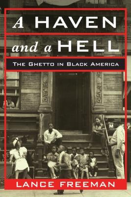 دانلود کتاب A Haven and a Hell: The Ghetto in Black America 0231184603