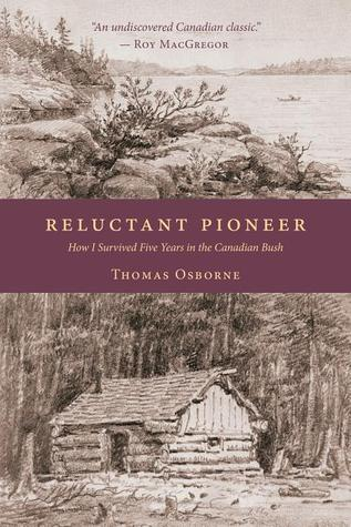 دانلود کتاب Reluctant Pioneer: How I Survived Five Years in the Canadian Bush 1926577167